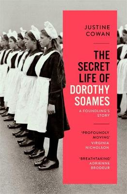 Secret Life of Dorothy Soames, The: A Foundling's Stor...