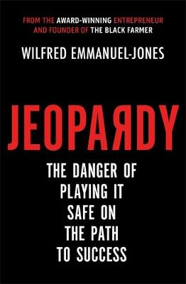 Jeopardy: The Danger of Playing It Safe on the Path to Succe...