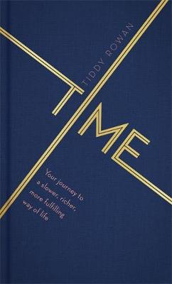 Time: Your journey to a slower, richer, more fulfilling way ...