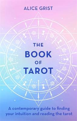 Book of Tarot, The: A contemporary guide to finding your int...