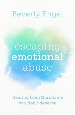 Escaping Emotional Abuse: Healing from the shame you donR...