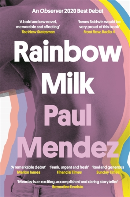 Rainbow Milk: an Observer 2020 Top 10 Debut by Paul Mendez
