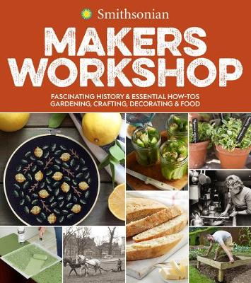 Smithsonian Makers Workshop: Fascinating History & Essen...