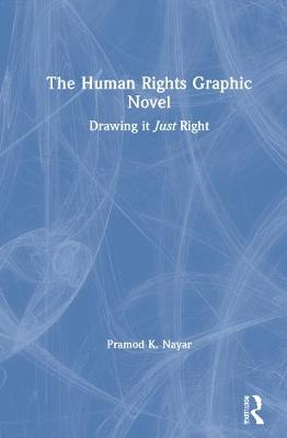 Human Rights Graphic Novel, The: Drawing it Just Right