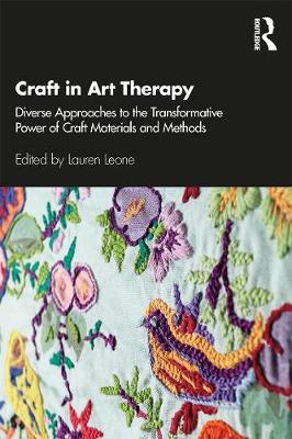 Craft in Art Therapy: Diverse Approaches to the Transformati...