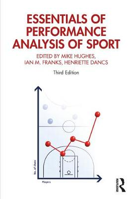 Essentials of Performance Analysis in Sport: Third edition
