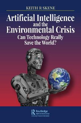 Artificial Intelligence and the Environmental Crisis: Can Te...