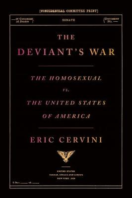 Deviant's War, The: The Homosexual vs. the United Stat...