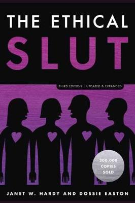 Ethical Slut, The: A Practical Guide to Polyamory, Open Rela...