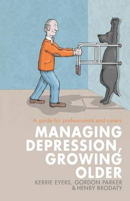 Managing Depression, Growing Older: A guide for professional...