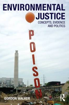 Environmental Justice: Concepts, Evidence and Politics