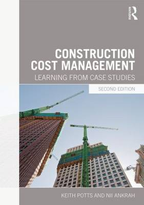 Construction Cost Management: Learning from Case Studies