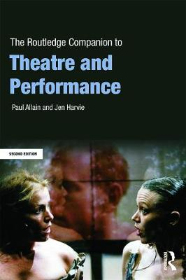 Routledge Companion to Theatre and Performance, The