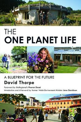 'One Planet' Life, The: A Blueprint for Low Impact Development