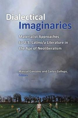 Dialectical Imaginaries: Materialist Approaches to U.S. Lati...