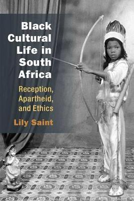 Black Cultural Life in South Africa: Reception, Apartheid, a...