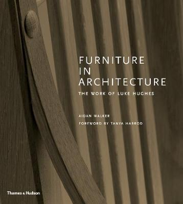 Furniture in Architecture: The Work of Luke Hughes – A...