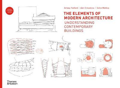 Elements of Modern Architecture, The: Understanding Contempo...
