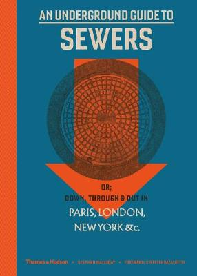 Underground Guide to Sewers, An: or: Down, Through and Out i...