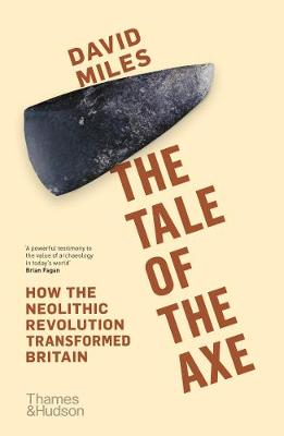 Tale of the Axe, The: How the Neolithic Revolution Transform...