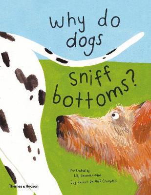Why do dogs sniff bottoms?: Curious questions about your fav...