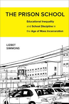Prison School, The: Educational Inequality and School Discip...