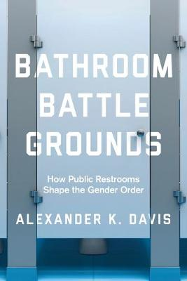 Bathroom Battlegrounds: How Public Restrooms Shape the Gende...