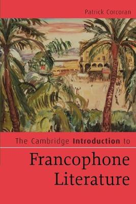 Cambridge Introduction to Francophone Literature, The
