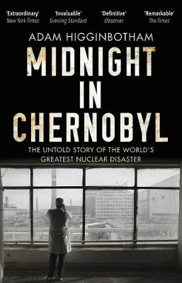 Midnight in Chernobyl: The Untold Story of the World's...