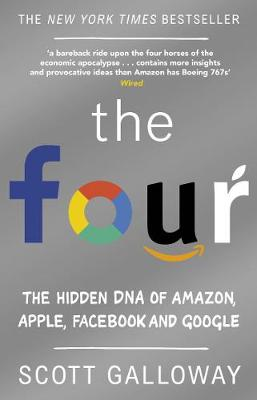 Four, The: The Hidden DNA of Amazon, Apple, Facebook and Goo...