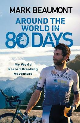 Around the World in 80 Days: My World Record Breaking Advent...