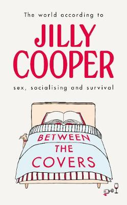 Between the Covers: Jilly Cooper on sex, socialising and sur...