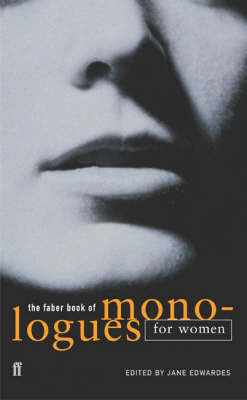 Faber Book of Monologues: Women, The