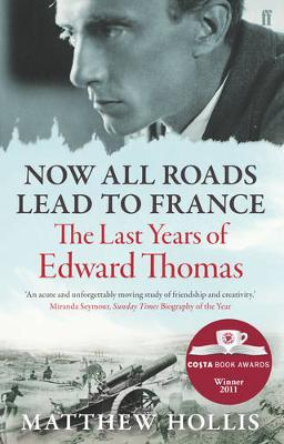 Now All Roads Lead to France: The Last Years of Edward Thoma...