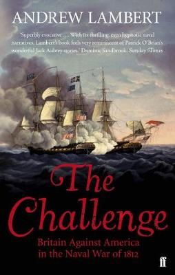 Challenge, The: Britain Against America in the Naval War of ...