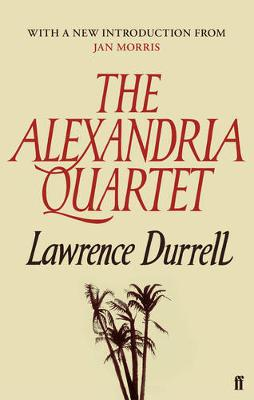 Alexandria Quartet, The: Justine, Balthazar, Mountolive, Cle...