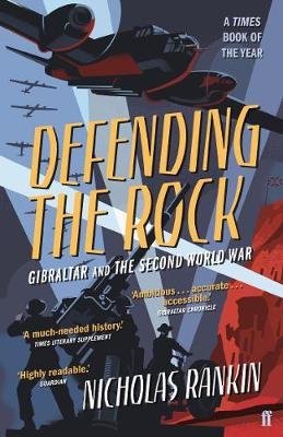 Defending the Rock: Gibraltar and the Second World War