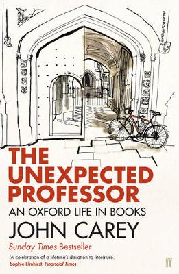 Unexpected Professor, The: An Oxford Life in Books