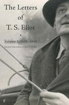 Letters of T. S. Eliot Volume 8: 1936-1938