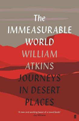 Immeasurable World, The: Journeys in Desert Places