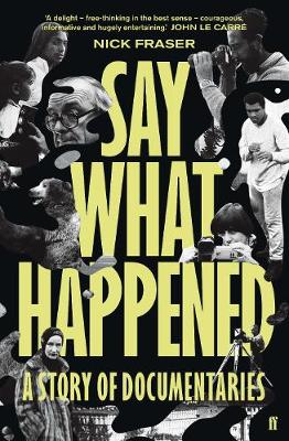 Say What Happened: A Story of Documentaries