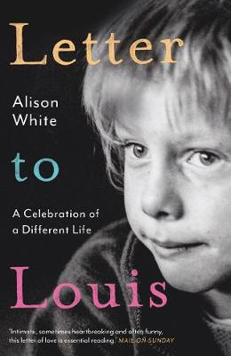 Letter to Louis: A Celebration of a Different Life