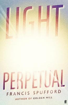 Light Perpetual: from the author of Costa Award-winning Gold...
