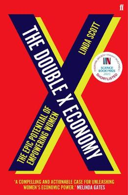 Double X Economy, The: The Epic Potential of Empowering Wome...