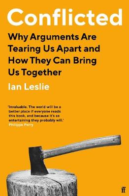 Conflicted: Why Arguments Are Tearing Us Apart and How They ...