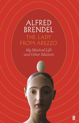 Lady from Arezzo, The: My Musical Life and Other Matters