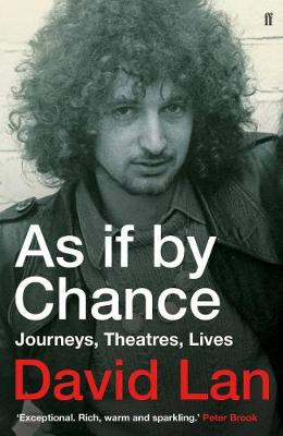 As if by Chance: Journeys, Theatres, Lives