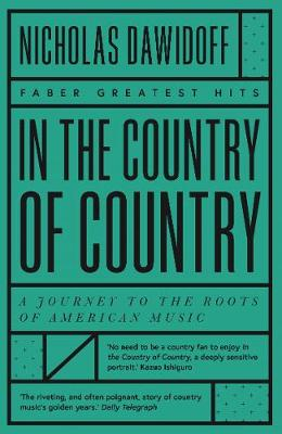 In the Country of Country: A Journey to the Roots of America...