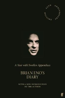 Signed Bookplate Edition: A Year with Swollen Appendices: Brian Eno's Diary