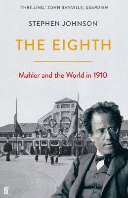 Eighth, The: Mahler and the World in 1910